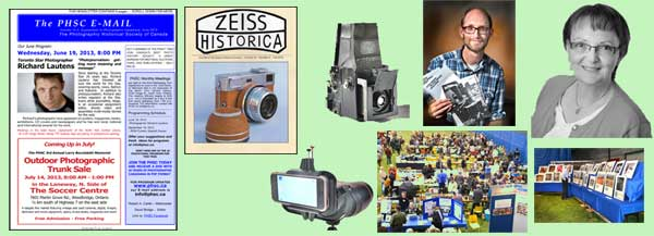 CW from Left: Cover of 13-2 newsletter, Zeiss Historica published by the Zeiss Historica Society, Auto Graflex Jr from the fair, Chris Kennedy on LIFT at the May Toronto meeting, PHSC Research Award winner Edith Cuerrier of Newfoundland, George Hunter exhibition at the fair, Spring 2013 Fair, and adaptor to connect iPhone to binoculars.